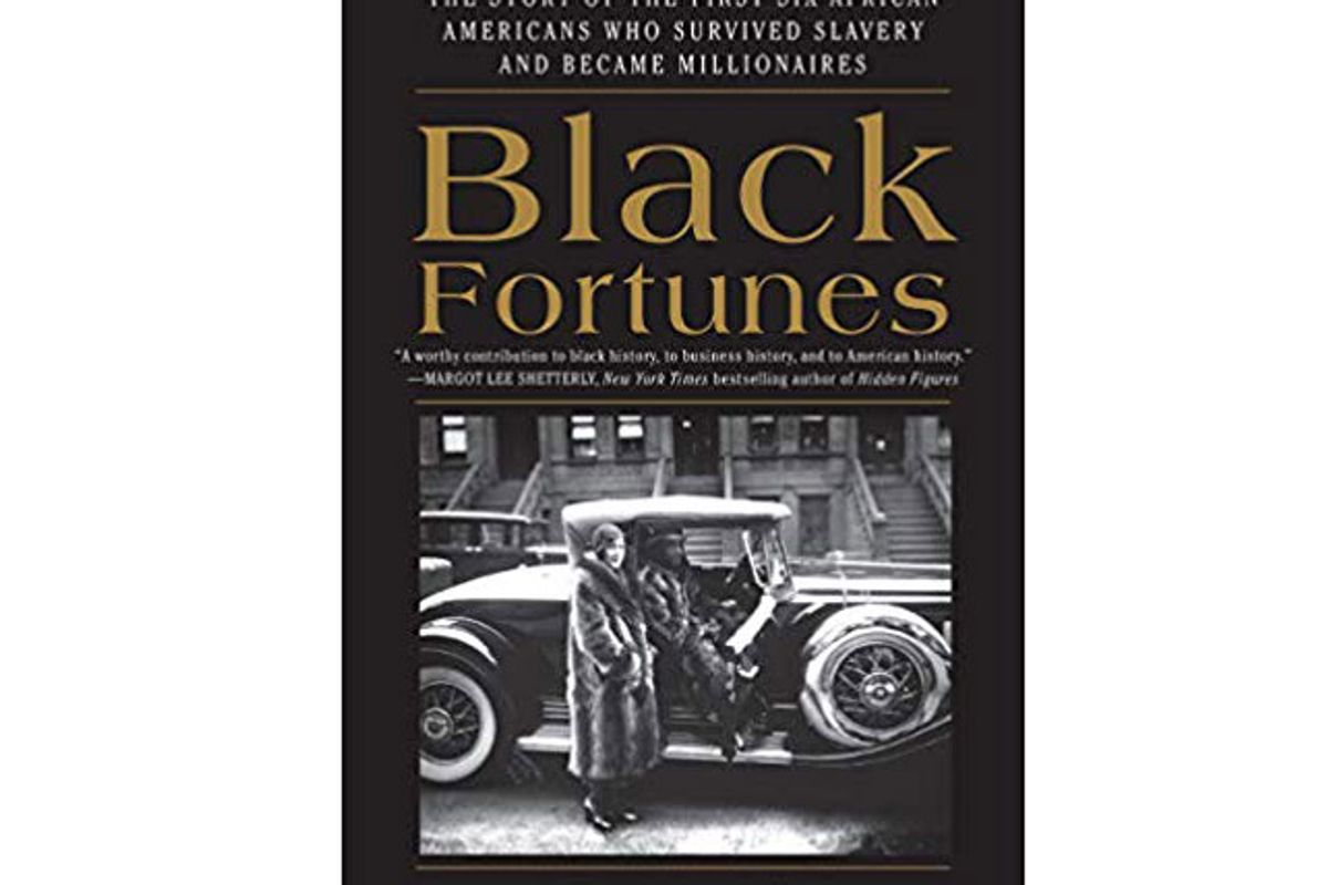 black fortunes the story of the first six african americans who survived slavery and became millionaires