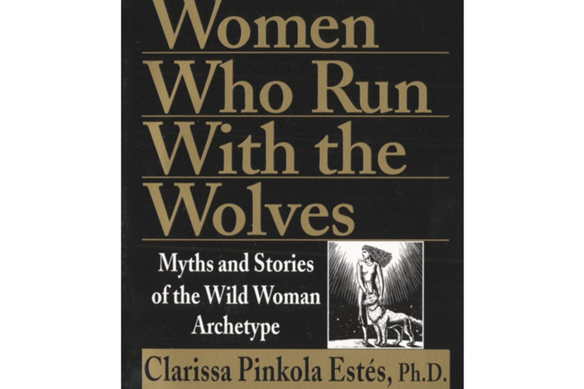 dr clarissa pinkola estes women who run with the wolves myths and stories of the wild woman archetype