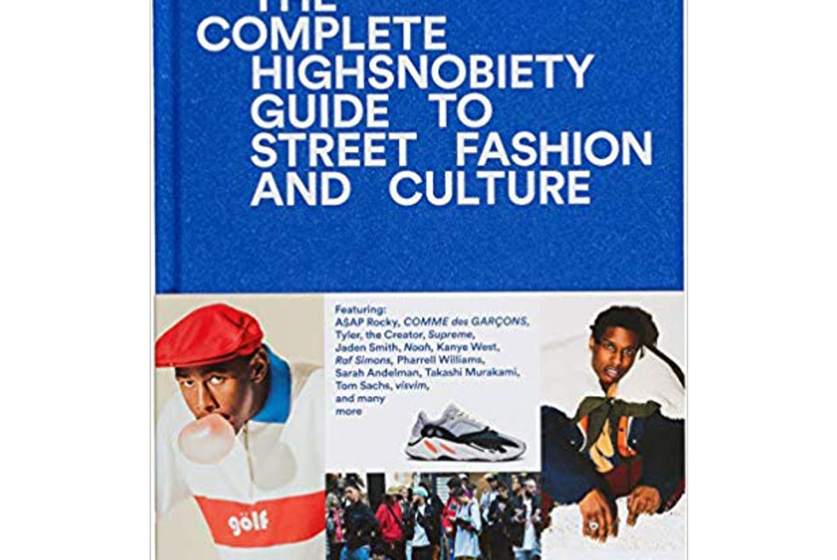 the complete highsnobiety street fashion and culture