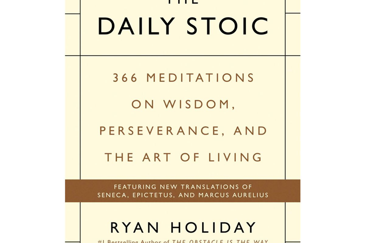 ryan holiday stephen hanselman the daily stoic 366 meditations on wisdom perseverance and the art of living