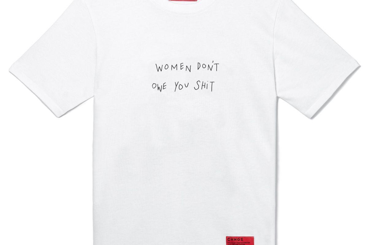 chnge women don't owe you shit t-shirt
