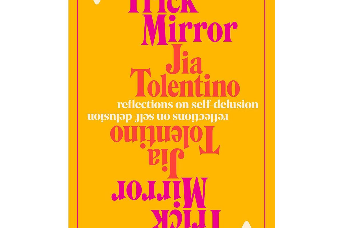 jia tolentino trick mirror reflections on self delusion