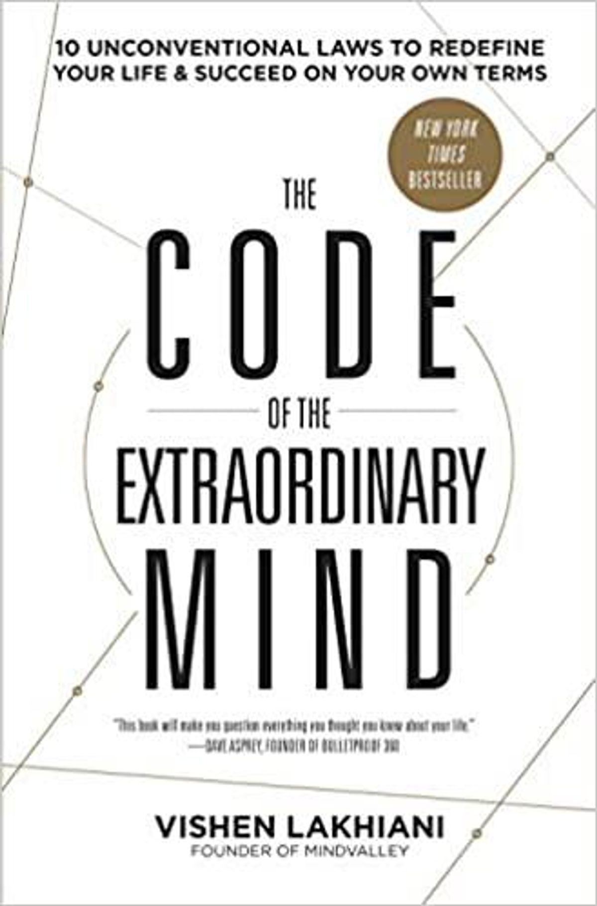 vishen lakhiani the code of the extraordinary mind 10 unconventional laws to redefine your life and succeed on your own terms