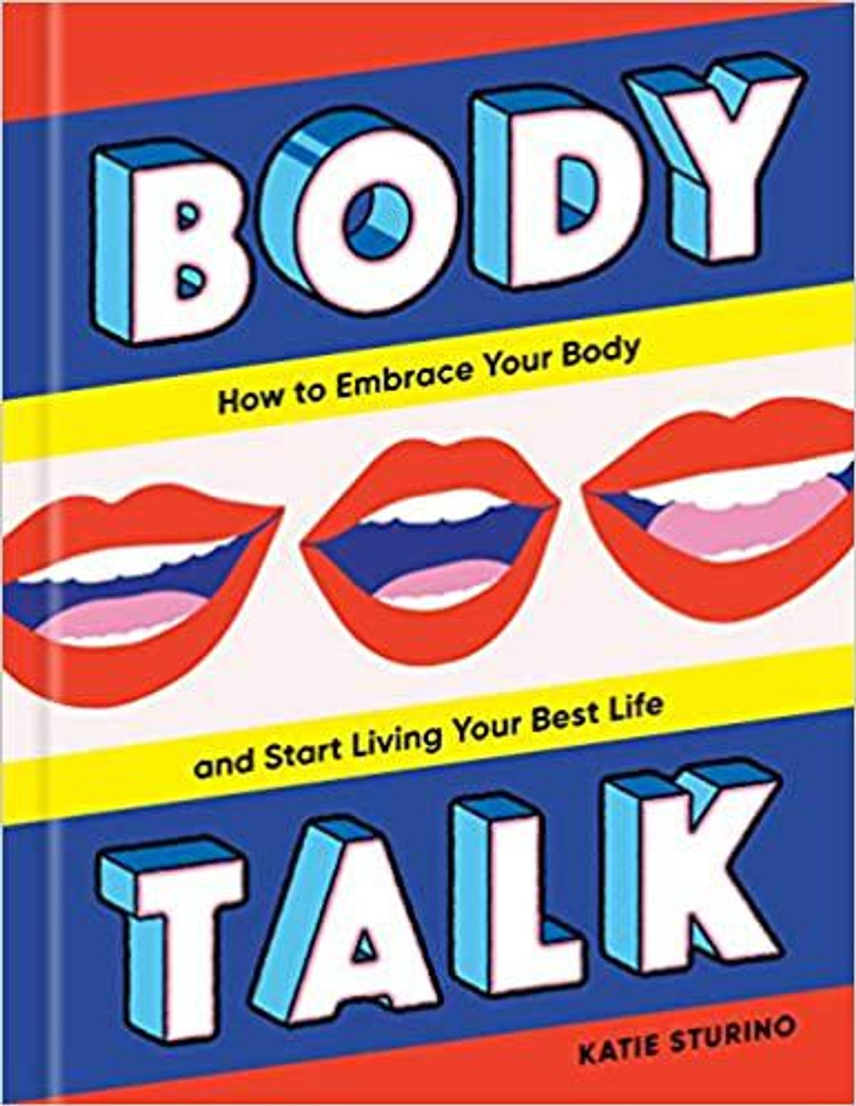 katie sturino body talk: how to embrace your body and start living your best life