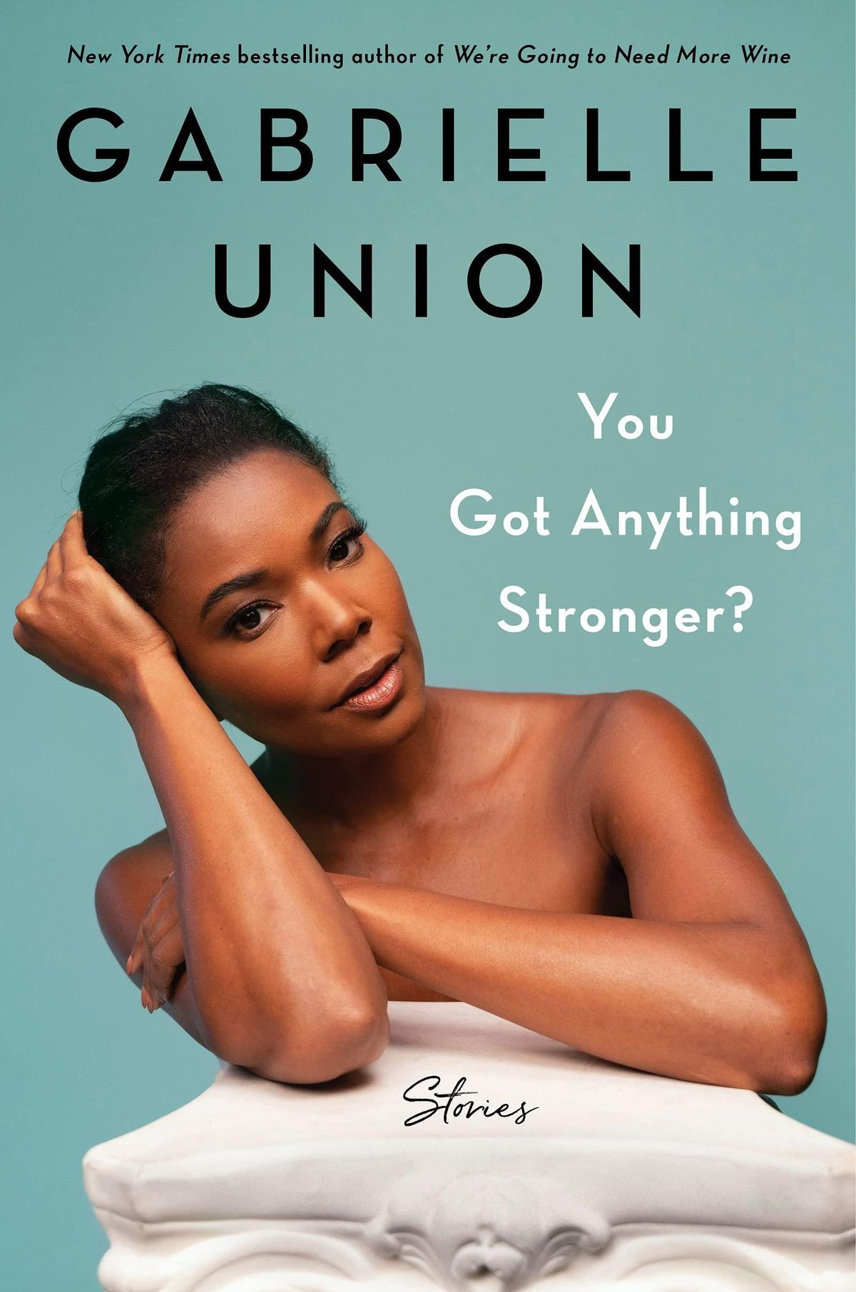 gabrielle union you got anything stronger stories