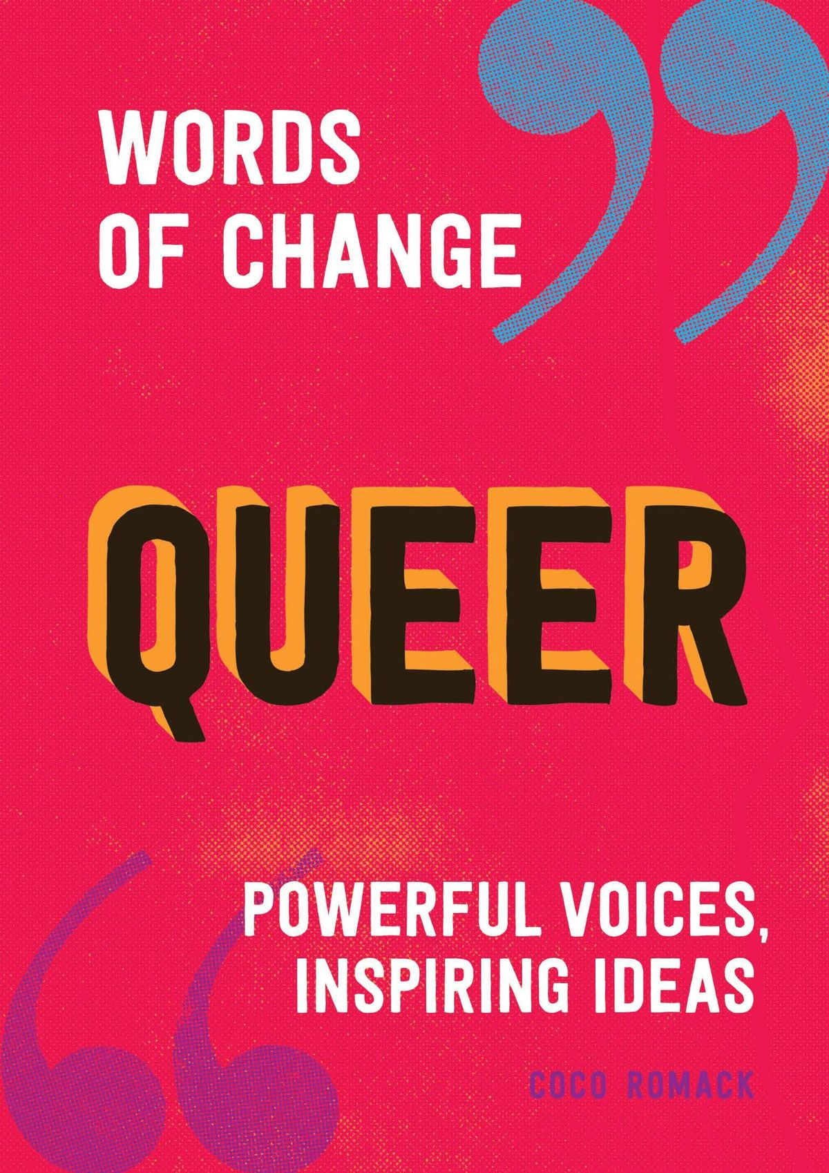 coco romack queer words of change series powerful voices inspiring ideas