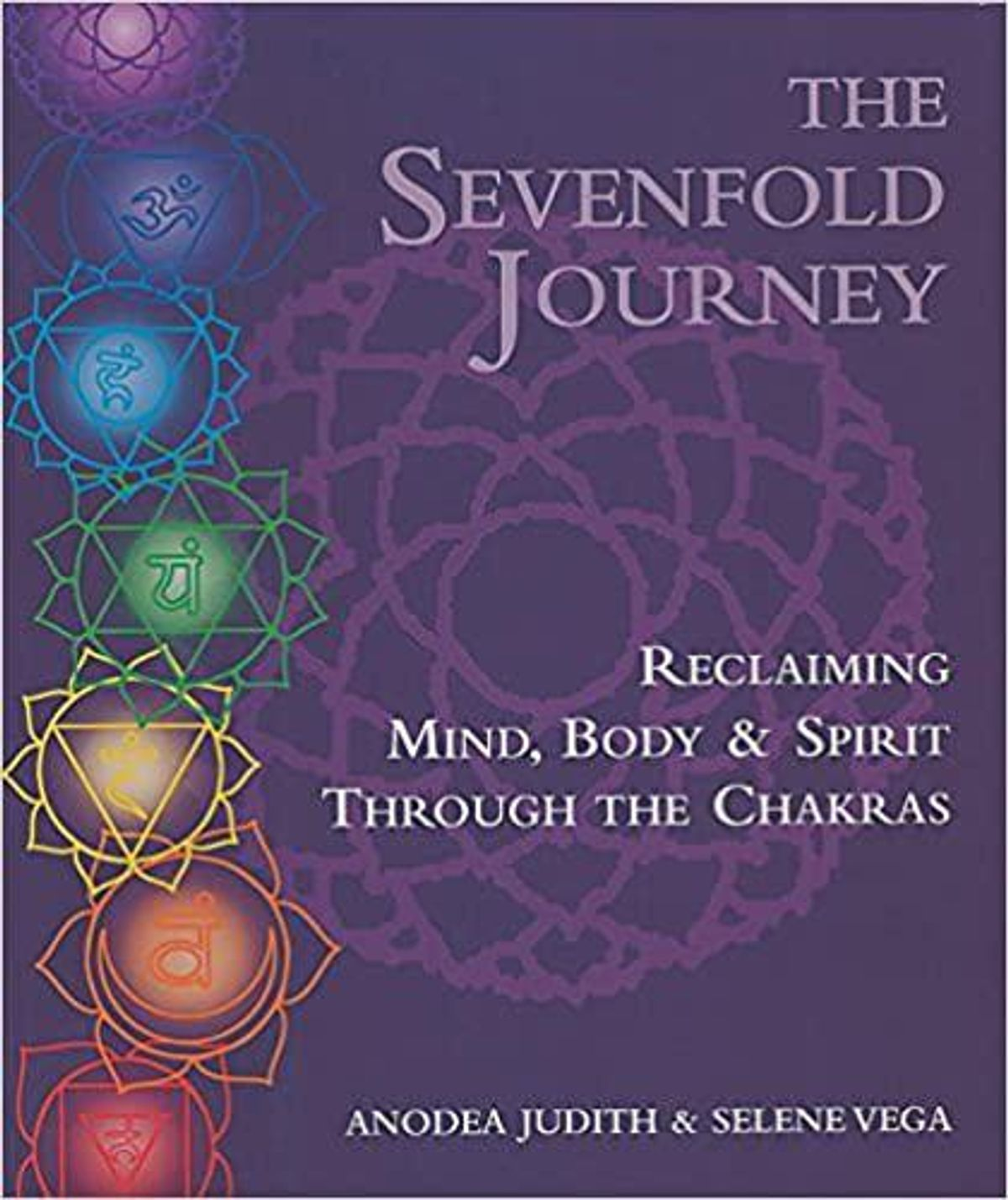 anodea judith the sevenfold journey reclaiming mind body and spirit through the chakras