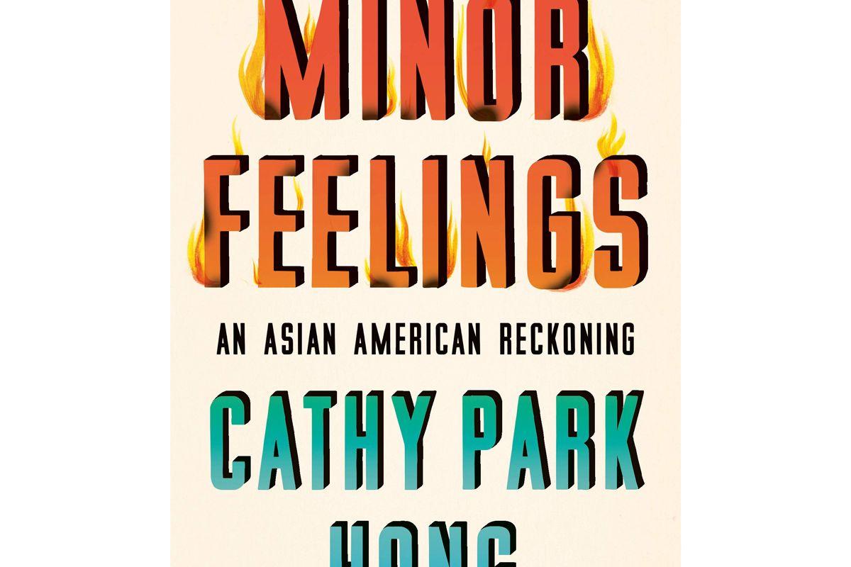 cathy park hong minor feelings as asian american reckoning