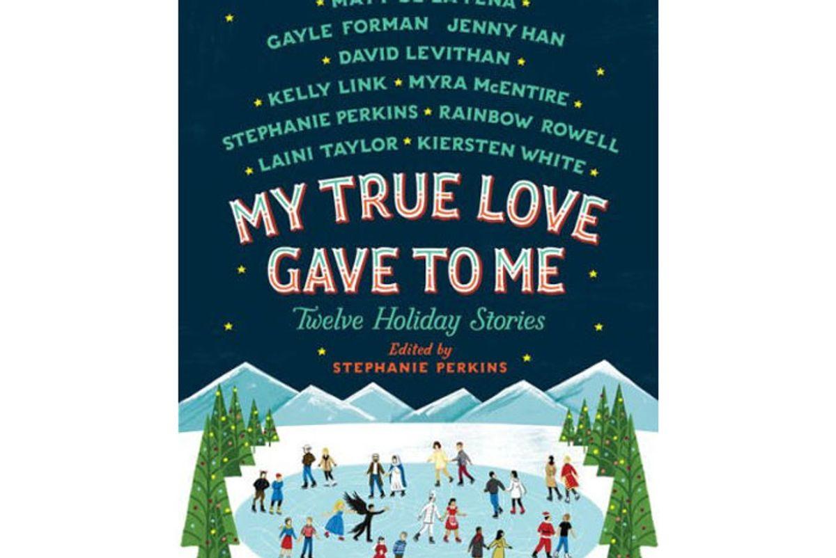 my true love gave to me twelve holiday stories