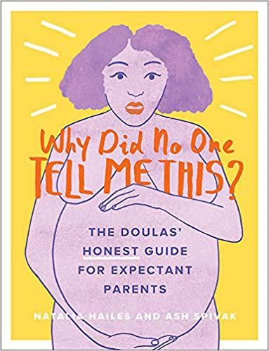 natalia hailes why did no one tell me this the doulas honest guide for expectant parents