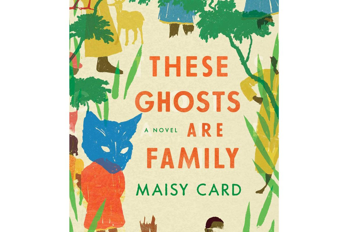 maisy card these ghosts are family a novel