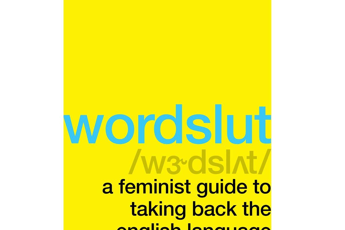 amanda montell wordslut a feminist guide to taking back the english language