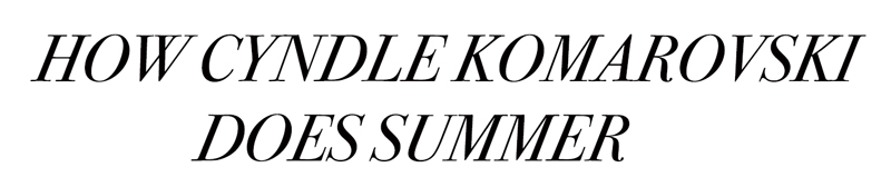 how cyndle komarovski does summer