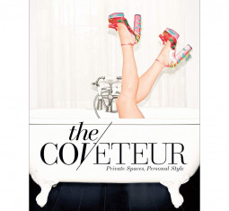 Coveteur: Private Spaces, Personal Style by Stephanie Mark & Jake Rosenberg