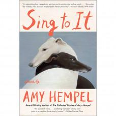 amy hempel sing to it stories