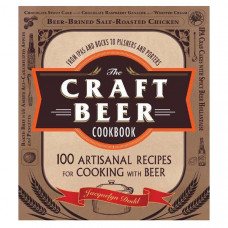 jacquelyn dodd the craft beer cookbook from ipas to bocks to pilsners and porters 100 artisanal recipes for cooking with beer